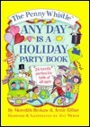 The Penny Whistle Any Day Is A Holiday Book  by  Meredith Brokaw