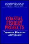 Coastal Fishery Projects  by  Zenkoku Engan Gyogy O Shink O Kaihatsu K