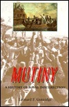 Mutiny: A History of Naval Insurrection  by  Leonard F. Guttridge