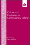 Culture and Capitalism in Contemporary Ireland  by  Paul Keating