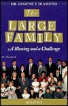 The Large Family: A Blessing and a Challenge  by  Eugene Diamond