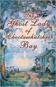 The Ghost Lady of Choctawhatchee Bay  by  Dolores Haskins-Meritt