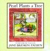 Pearl Plants a Tree Jane Breskin Zalben