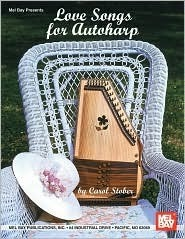 Love Songs for Autoharp  by  Carol Stober