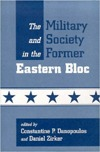 The Military And Society In The Former Eastern Bloc Constantine Danopoulos