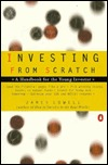 Investing from Scratch: A Handbook for the Young Investor  by  James Lowell