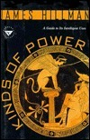 Kinds of Power: A Guide to Its Intelligent Uses  by  James Hillman