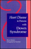 Heart Disease in Persons with Down Syndrome  by  Bruno Marino
