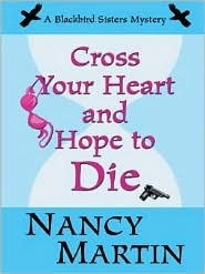 Cross Your Heart and Hope to Die (Blackbird Sisters Mystery, #4)  by  Nancy Martin