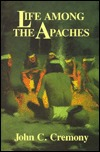 Life Among The Apaches  by  John C. Cremony