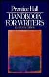 Prentice Hall Handbook For Writers  by  Glenn H. Leggett