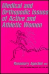 Medical & Orthopedics Issues of Active & Athletic Women Rosemary Agostini