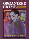 Organized Crime (Nelson-Hall Series in Law, Crime, and Justice), 5th Edition (Nelson-Hall Series in Law, Crime, and Justice)  by  Howard Abadinsky
