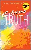 Extreme Truth: The Bible Promise Book for Grads  by  Jennifer Hahn