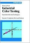 Industrial Color Testing: Fundamentals and Techniques Hans G. Volz