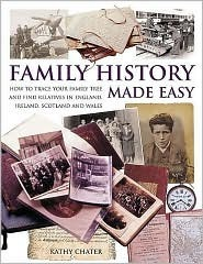 Family History Made Easy  by  Kathy Chater