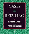 Cases in Retailing  by  Robert Lusch