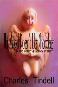 This Angel Doesnt Like Chocolate  by  Charles Tindell