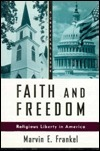 Faith and Freedom: Religious Liberty in America  by  Marvin E. Frankel