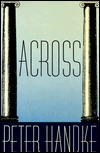 Across  by  Peter Handke