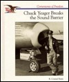 Chuck Yeager Breaks the Sound R. Conrad Stein