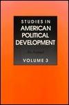 Studies In American Political Development: An Annual, Volume 3 Karen Orren