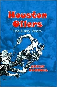 Houston Oilers: The Early Years Kevin Carroll