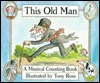 This Old Man: A Musical Counting Book  by  Tony Ross