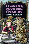 Figment, Your Dog, Speaking  by  Laura Hawkins