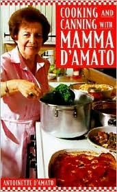 Cooking and Canning with Mamma DAmato Antionette Damato