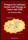 Prospects For Antisense Nucleic Acid Therapy Of Cancer And Aids  by  Eric Wickstrom