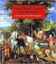How Noah Saved the Animals: Scenes from the Old Testament  by  Hildegard Kretschmer