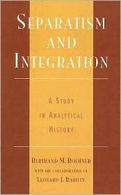Separatism and Integration: A Study in Analytical History  by  Bertrand M. Roehner