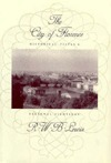 The City of Florence: Historical Vistas and Personal Sightings  by  R.W.B. Lewis