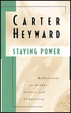Staying Power: Reflections on Gender, Justice & Compassion  by  Carter Heyward