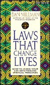 Laws That Change Lives: How to Align Your Life with Timeless Spiritual Principles  by  Dan Millman