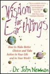 Wisdom For Earthlings: How To Make Better Choices And Take Action In Your Life And In Your Work John E. Newman