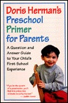 Doris Hermans Preschool Primer for Parents Doris Herman