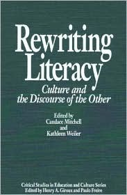 Rewriting Literacy: Culture and the Discourse of the Other Candace Mitchell