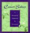 Cancer Salves: A Botanical Approach to Treatment  by  Ingrid Naiman
