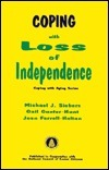 Coping With Loss Of Independence  by  M.J. Siebers