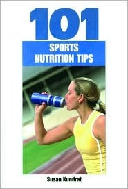101 Sports Nutrition Tips (101 Drills)  by  Susan Kundrat