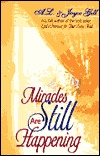 Miracles Are Still Happening  by  A.L. Gill
