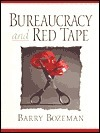 Bureaucracy and Red Tape  by  Barry Bozeman