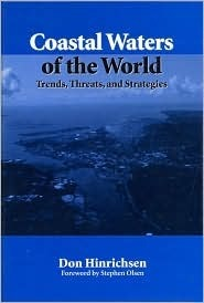 Coastal Waters of the World: Trends, Threats, and Strategies Don Hinrichsen