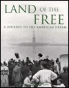 Land of the Free: Journeys to the American Dream  by  David Sea Paludeine
