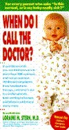 When Do I Call the Doctor? Loraine M. Stern