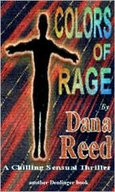 Colors Of Rage  by  Dana Reed