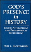 Gods Presence in History: Jewish Affirmations & Philosophical Reflections Emil L. Fackenheim