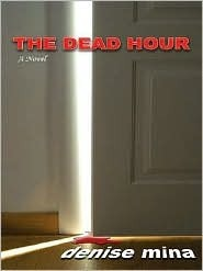 The Dead Hour (Paddy Meehan, #2)  by  Denise Mina